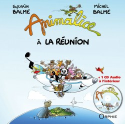 Animalice à la Réunion + CD