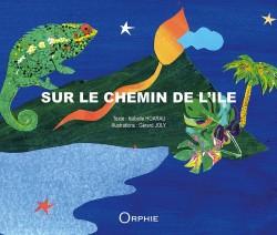 Sur le chemin de l'île l Editions Orphie