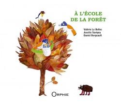 À l'école de la forêt l Editions Orphie
