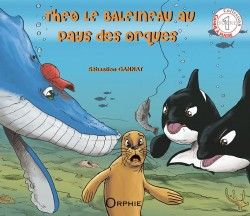 Théo le baleineau au pays des orques