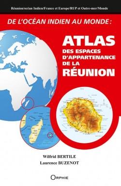De l'océan indien au monde : Atlas des espaces d'appartenance de la Réunion