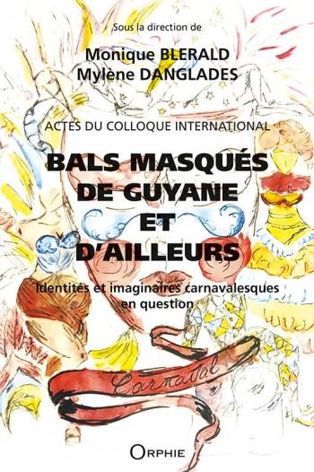 Bals masqués de Guyane et d'ailleurs