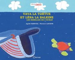 Vava la tortue et Léna la baleine les rebelles de l'océan
