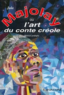 Majolay ou l'art du conte créole
