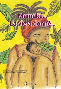 Mamaké… La vie a donné…