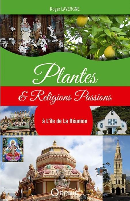 Plantes et Religions Passions à l'île de La Réunion