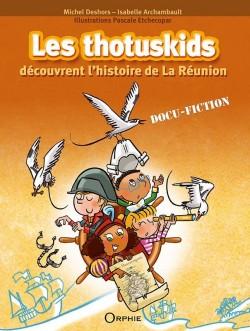 Les thotuskids découvrent l'histoire de La Réunion