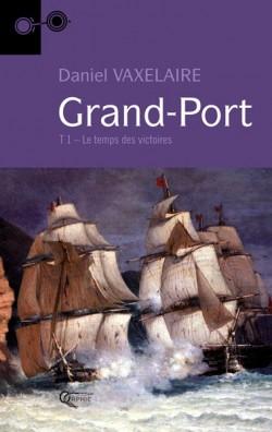 Grand Port Tome 1 - Le...