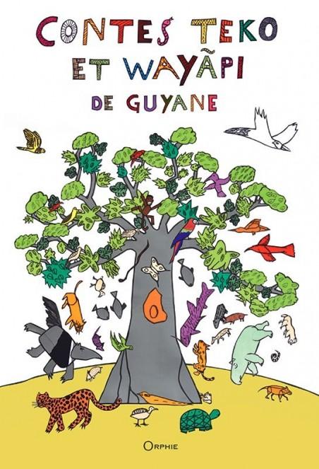 Contes Teko et Wayapi de Guyane l Editions Orphie