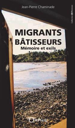 Migrants bâtisseurs mémoire...
