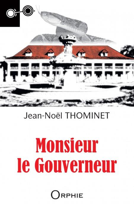 Monsieur le Gouverneur - Editions Orphie