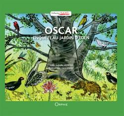 Oscar enquête au jardin d'Eden- Editions Orphie