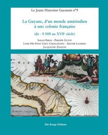Le Jeune Historien Guyanais n°9 - Editions Ibis rouge