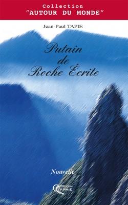 Putain de Roche Ecrite - Editions Orphie