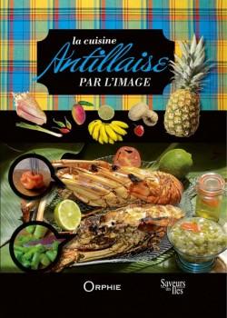 La cuisine Antillaise par...