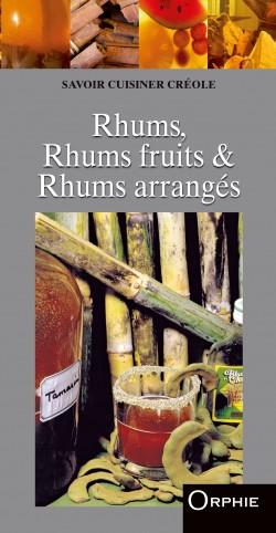 Rhums, rhums fruits, rhums arrangés