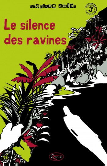 Le silence des ravines - Editions Orphie