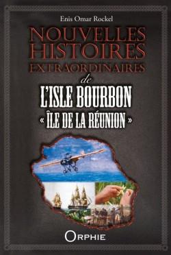 Nouvelles histoires extraordinaires de l'Isle Bourbon - Editions Orphie