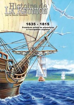 Histoire de La Réunion par la Bande Dessinée Vol.1 -1635-1815