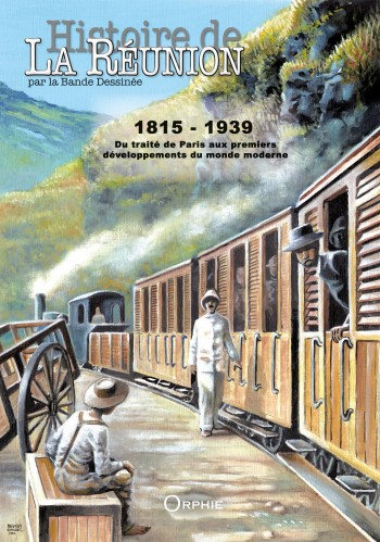 Histoire de La Réunion par la Bande Dessinée Vol. 2-1815-1939