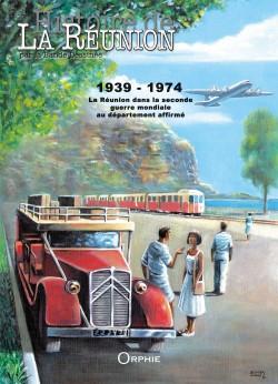 Histoire de La Réunion par la Bande Dessinée Vol.3 - 1939-1974