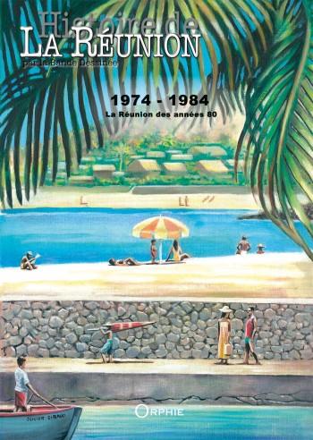 Histoire de La Réunion par la Bande Dessinée Vol. 4 - 1974-1984