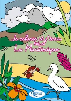 Je colorie et J'écris La Martinique