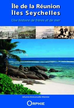 Île de la Réunion, îles Seychelles, Une histoire de frères et de mer