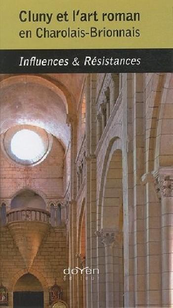 Cluny et l'art roman en Charolais-Brionnais Influences & Résistances