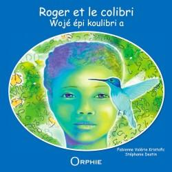 Roger et le colibri (Wojé épi koulibri a)