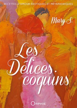 Les Délices Coquins - Recettes d'amour érotiques et métaphoriques