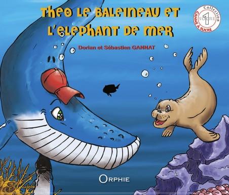 Théo le baleineau et l'éléphant de mer