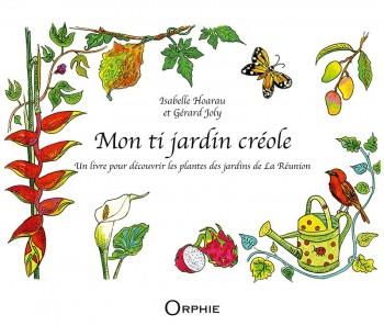 Mon ti jardin créole - Editions Orphie