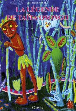 La légende de Taïta Osongo - Editions Orphie