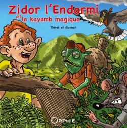 Zidor l'endormi et le kayamb magique