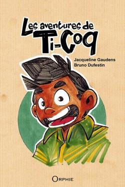 Les aventures de Ti-Coq l Editions Orphie
