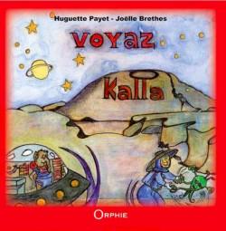 Voyaz Kalla l Editions Orphie