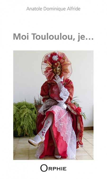 Moi Touloulou, je... l Editions Orphie
