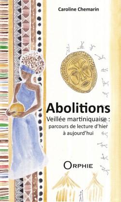 Abolitions - Veillée martiniquaise : parcours de lecture d'hier et d'aujourd'hui