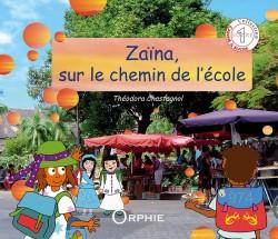 Zaïna sur le chemin de l'école l Editions Orphie